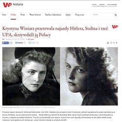 Krystyna Winiarz przetrwała najazdy Hitlera, Stalina i rzeź UPA, skrzywdzili ją Polacy