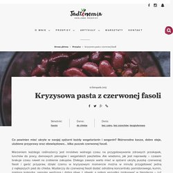 Kryzysowa pasta z czerwonej fasoli