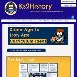 KS2History: Stone Age to Iron Age Curriculum Ideas