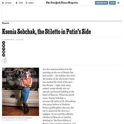 Ksenia Sobchak, the Stiletto in Putin's Side