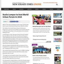 Kuala Lumpur to host World Urban Forum in 2018