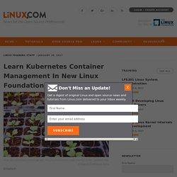 Learn Kubernetes Container Management In New Linux Foundation Course