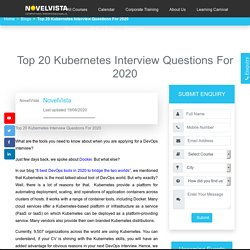 Top 20 Kubernetes Interview Questions For 2020