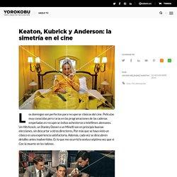 Keaton, Kubrick y Anderson: la simetría en el cine