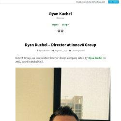 Ryan Kuchel – Director at Innov8 Group – Ryan Kuchel