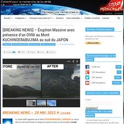 [BREAKING NEWS] – Éruption Massive avec présence d'un OVNI au Mont KUCHINOERABUJIMA au sud du JAPON