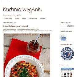 Kuchnia wegAnki: Kasza bulgur z warzywami