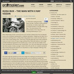 Kuda Bux – The Man With X Ray Vision – Anomalien.com