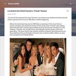 "Lisa Kudrow Has Hinted Towards a ""Friends"" Reunion"