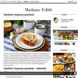 Kulebiak z kapustą i grzybami - Madame Edith