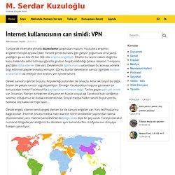 İnternet kullanıcısının can simidi: VPN