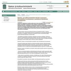 Opetus- ja kulttuuriministeri Grahn-Laasonen: Ammatillisen koulutuksen vastattava työelämän muutokseen