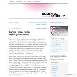 Kultura i social media. Wykorzystane szanse