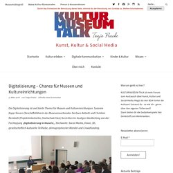 Digitalisierung - Chance für Museen und Kultureinrichtungen