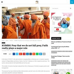 KUMBH: Pray that we do not fall prey, Faith really plays a major role - Pahadi Log