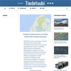 Kuinka suuri Suomi on ja muita karttojen kummallisuuksia