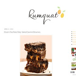 kumquat: Gluten-Free Ratio Rally: Salted Caramel Brownies
