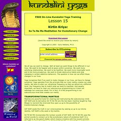 Kundalini Yoga - Free On-Line Training Lesson 15 - Kirtan Kriya, for Evolutionary Change.