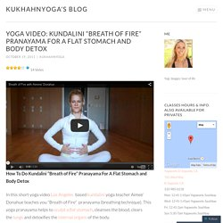 "Yoga Video: Kundalini ""Breath of Fire"" Pranayama For A Flat Stomach and Body Detox"