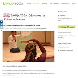 Sahaja Yoga : les chakras, la kundalini et la méditation expliqués