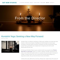 Kundalini Yoga: Seeking a New Way Forward — Sat Nam Studios