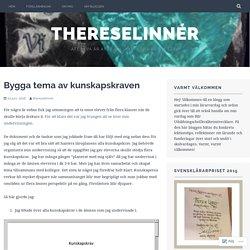Bygga tema av kunskapskraven – ThereseLinnér