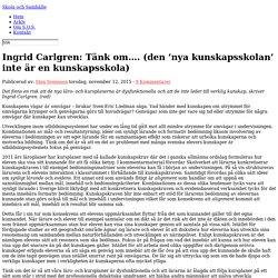 Ingrid Carlgren: Tänk om…. (den 'nya kunskapsskolan' inte är en kunskapsskola)