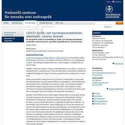 (2015) Språk- och kunskapsutvecklande arbetssätt. Lärares lärande