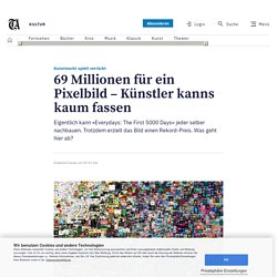 Kunstmarkt spielt verrückt – 69 Millionen für ein Pixelbild – Künstler kanns kaum fassen