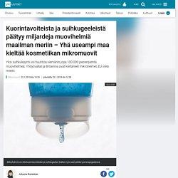 Kuorintavoiteista ja suihkugeeleistä päätyy miljardeja muovihelmiä maailman meriin – Yhä useampi maa kieltää kosmetiikan mikromuovit