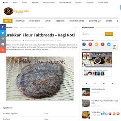 Kurakkan Flour Faltbreads - Ragi Roti - My SriLankan Recipes