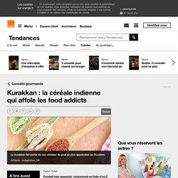 Kurakkan : la céréale indienne qui affole les food addicts sur Orange Tendances Cuisine