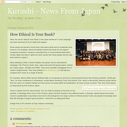 Kurashi - News From Japan: How Ethical Is Your Bank?