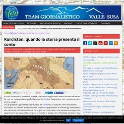 Kurdistan: quando la storia presenta il conto - TG Valle Susa