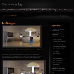Kure Dining pod Future technology