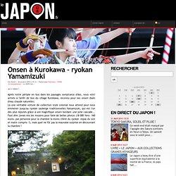 Onsen à Kurokawa - ryokan Yamamizuki - Blog photos du Japon - voir le Japon autrement !
