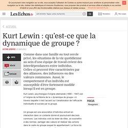 Kurt Lewin : qu'est-ce que la dynamique de groupe ?