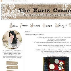 """The Kurtz Corner"": Makeup Magnet Board"
