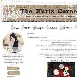 """The Kurtz Corner"": Makeup Magnet Board"