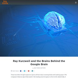 Ray Kurzweil and the Brains Behind the Google Brain