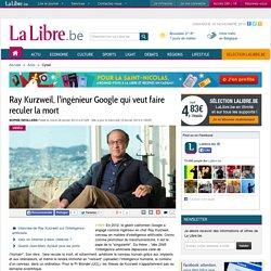 Ray Kurzweil, l'ingénieur Google qui veut faire reculer la mort