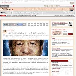 Ray Kurzweil, le pape du transhumanisme