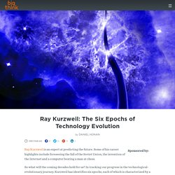 Ray Kurzweil: The Six Epochs of Technology Evolution