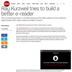 Ray Kurzweil tries to build a better e-reader - CNET
