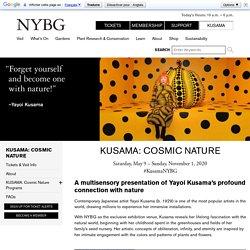KUSAMA: Cosmic Nature » New York Botanical Garden