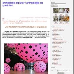 Yayoi Kusama et l'obsession des petits pois (dots) à La Villette