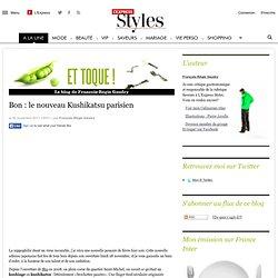 Bon : le nouveau Kushikatsu parisien | Et toque ! - Lexpress Styles Blog
