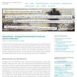 Kutallochtonen – Een gesprek met Marokkaan Youssef over racisme in Nederland « Moslimjongeren over geloof, hoop en seksualiteit