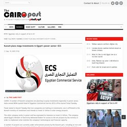 Kuwait plans mega investments in Egypt's power sector: ECS