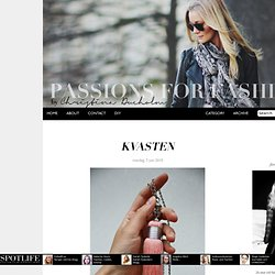 Kvasten | Passions for Fashion